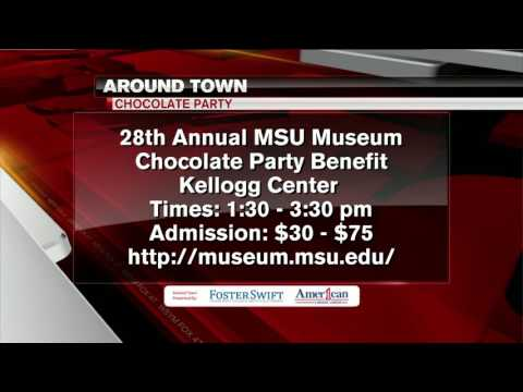 Around Town 2/24/17: 28th Annual MSU Museum Chocolate Party Benefit