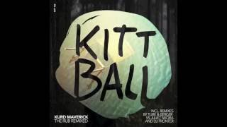 Kurd Maverick - The Rub (Tube & Berger vs Juliet Sikora Remix) Kittball