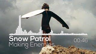 Snow Patrol - Making Enemies