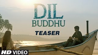 Official Song Teaser: DIL BUDDHU | Jubin Nautiyal | Vishwajeet & Asheema Vardhan