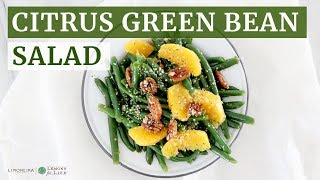 Citrus Pecan Green Beans | Healthy Thanksgiving Recipe | Limoneira