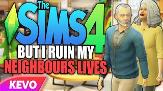 Sims 4 but I ruin my neighbors lives