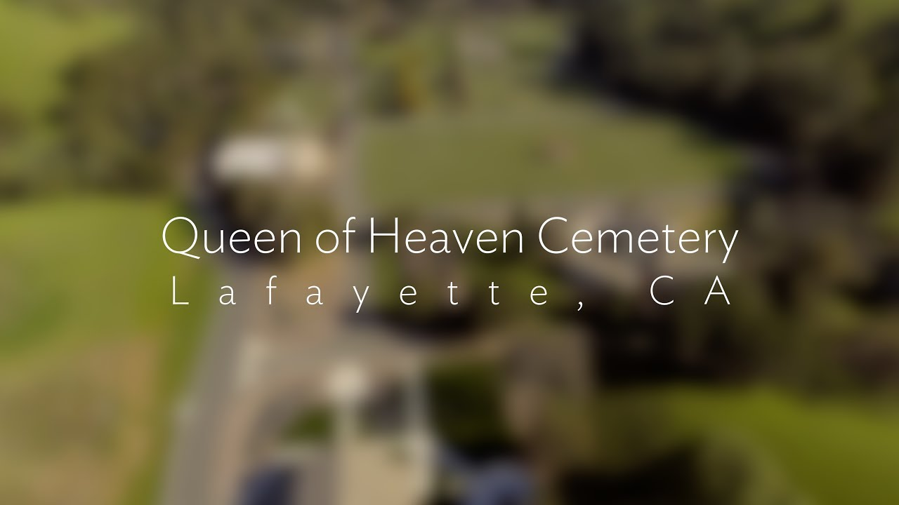 CFCS Queen of Heaven Cemetery, Lafayette, CA - YouTube