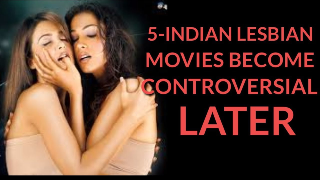 Top Indian Lesbian Movies Which Become Controversial Bollywood Movies