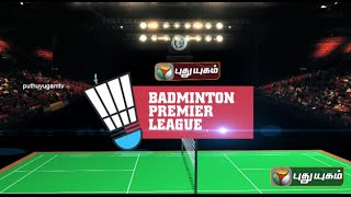 Puthuyugam Badminton League PROMO 01-08-2015 to 05-08-2015 | Badminton Premier League 2015 | Live From The Forum Vijaya Mall at Vadapazhani, Chennai | BPL Live match Puthu Yugam tv online