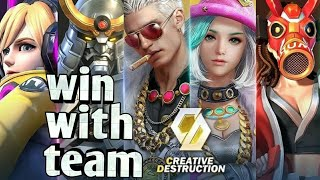 Win with team | playing with everyone | creative destruction