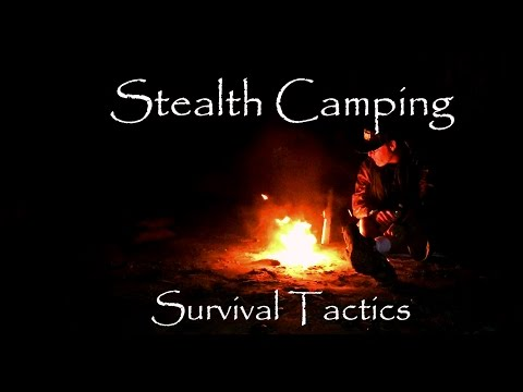 Survival Tactics: Stealth Camping