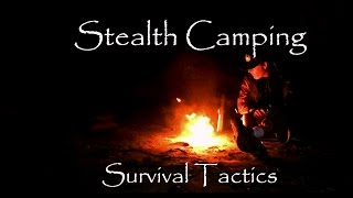 Survival Tactics: Stealth Camping Video