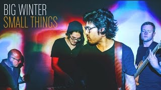 Big Winter - Small Things