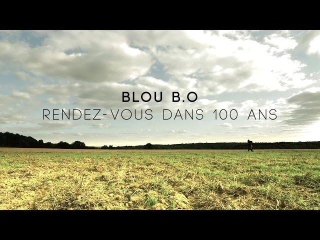Rendez vous dans 100 ans / Blou B.O