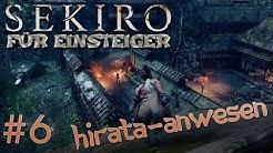 Sekiro Einsteiger-Guide #6: HIRATA-ANWESEN (100% Walkthrough)