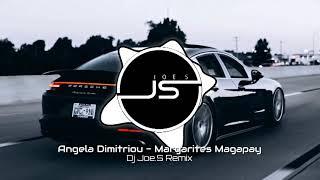 Angela Dimitriou - Margarites Magapay (Dj Joe.S Remix)