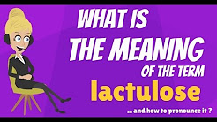 What is LACTULOSE? What does LACTULOSE mean? LACTULOSE meaning, definition & explanation