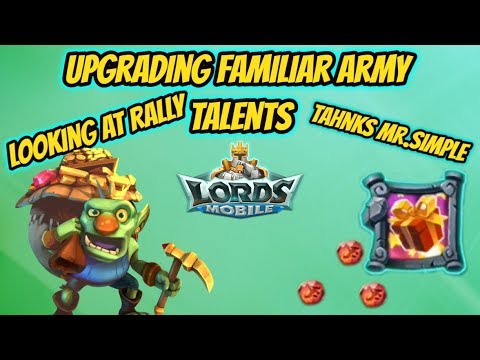 Lords Mobile - Maxing Familiar Tactics, Looking At Rally With Awakend Familiars - New Update