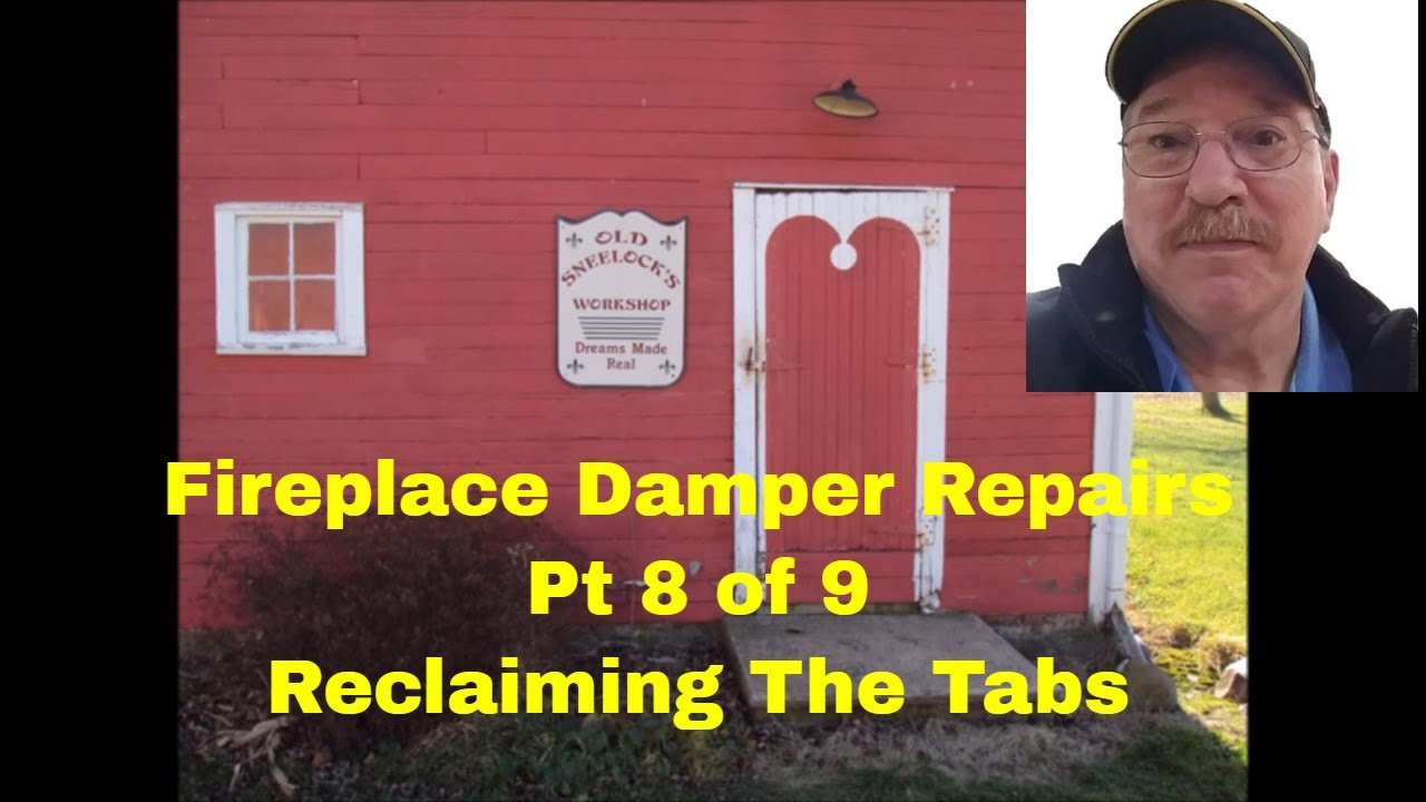 fireplace damper repairs pt 8 reclaiming the tabs by old