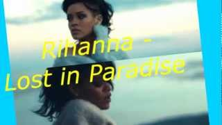Rihanna -  Lost in paradise.(lyrics video)