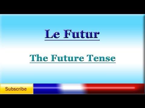 French Lesson 74 - LEARN FRENCH - FUTURE TENSE - Le Futur - Tiempo Futuro en Francés