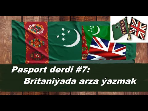 Azat Türkmen #110. Pasport derdi #7: Britaniýada arza ýazmak.