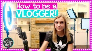 HOW TO BE A VLOGGER!!