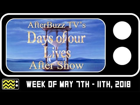 Days Of Our Lives for May 7th - May 11th, 2018 Review & Reaction | AfterBuzz TV