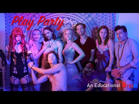 Play Party: An Educational Orgy (Full Movie) from YouTube · Duration:  1 hour 14 minutes 10 seconds