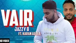 Vair (Leak Song) Karan Aujla ft Jazzy B New Songs WhatsApp Status|| Vair Karan Aujla Rap Status||
