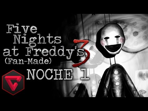 FIVE NIGHTS AT FREDDY'S 3: NOCHE 1 - LA VENGANZA DE THE PUPPET | (Fan-Made) iTownGamePlay (Night 1) de YouTube · Alta definición · Duración:  16 minutos 6 segundos  · Más de 3.444.000 vistas · cargado el 25.12.2014 · cargado por iTownGamePlay - Tu canal para ser feliz