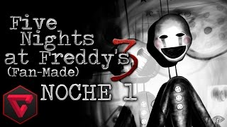 FIVE NIGHTS AT FREDDY'S 3: NOCHE 1 - LA VENGANZA DE THE PUPPET | (Fan-Made) iTownGamePlay (Night 1)