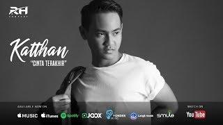 Katthan - Cinta Terakhir (Official Lyric Video)