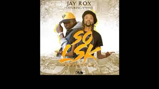 Jay Rox Ft Stevo - So Lsk Freestyle