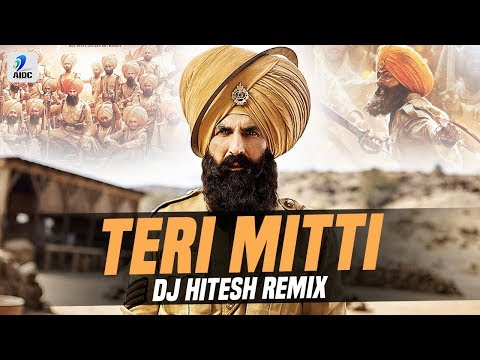 Teri Mitti (Remix) | DJ Hitesh | Kesari | Akshay Kumar | Parineeti Chopra | Arko | B Praak