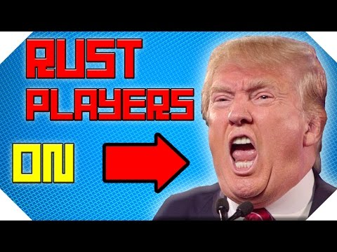 Rust Players on: Donald Trump