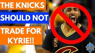 Kyrie irving trade rumors | why the knicks should not trade for kyrie