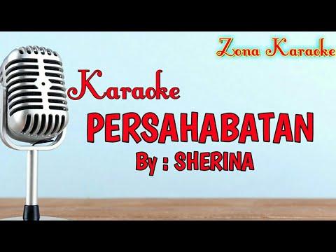 KARAOKE PERSAHABATAN (SHERINA)