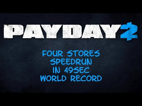 Payday 2 Speedrun: Four Stores in 49sec (World Record)
