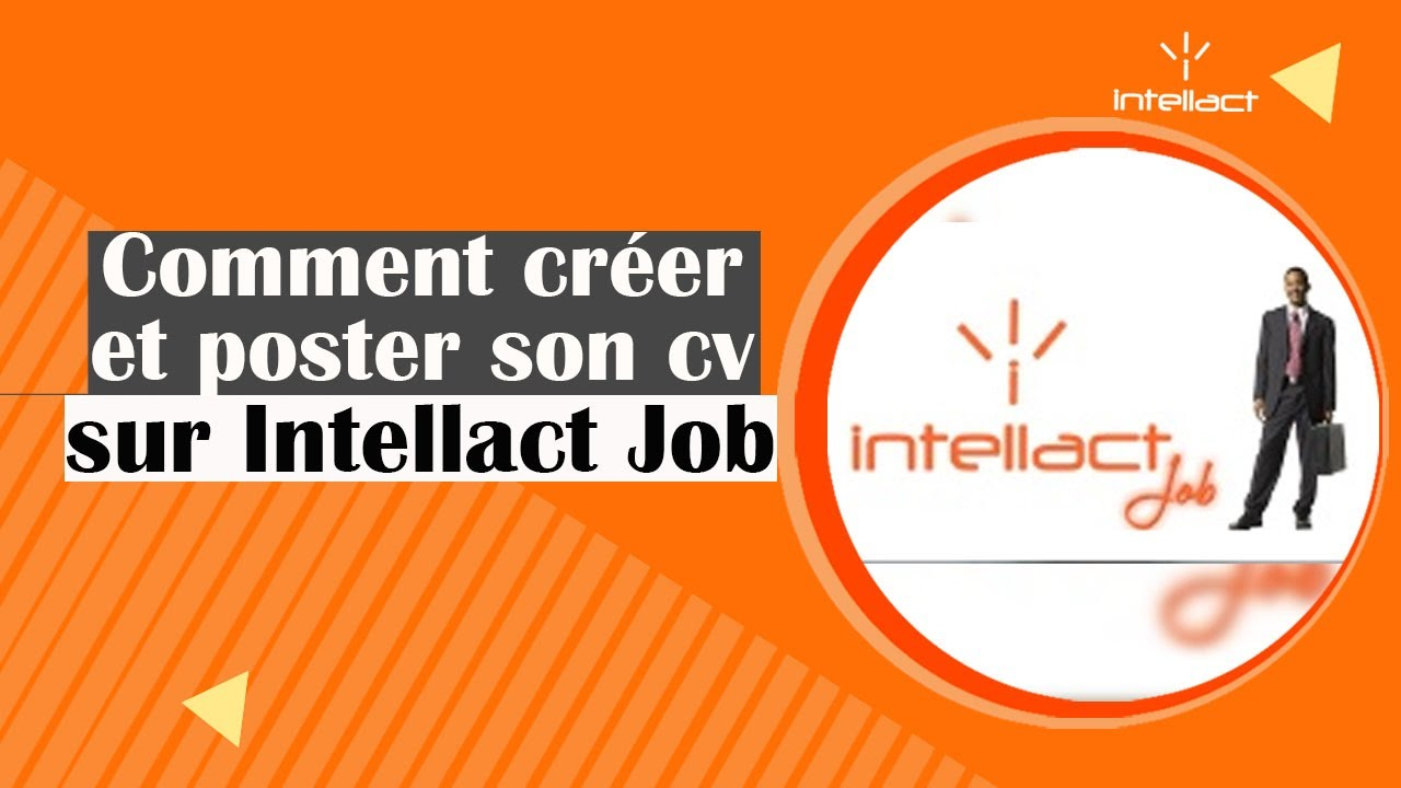 comment cr u00e9er et poster son cv sur intellact job