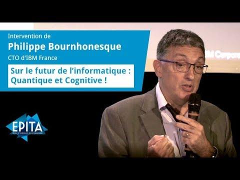 Philippe Bournhonesque, CTO d'IBM France - Le futur de l'informatique : Quantique et Cognitive !