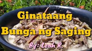 Ginataang Bunga ng Saging  Leah&#39s Recipe