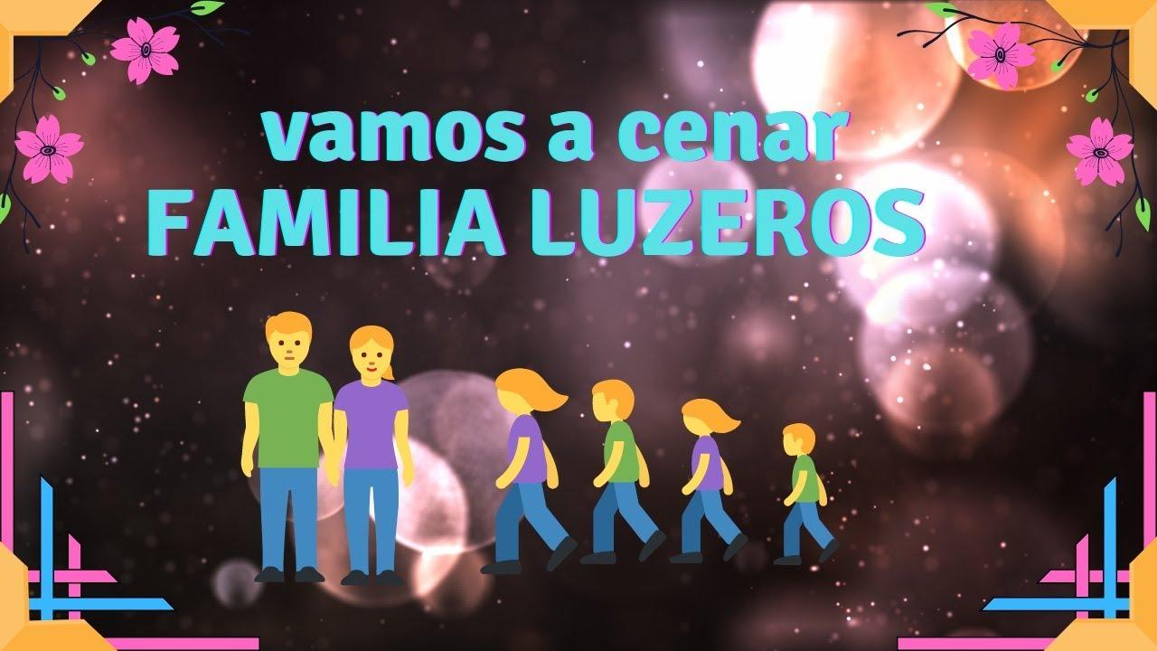 Acompañanos a Cenar/ Familia Luzeros
