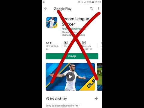 Cách tải dream league soccer 2019 khi đã bị chặn trên CHPLAY