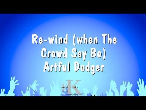 Re-wind (when The Crowd Say Bo) - Artful Dodger (Karaoke Version)