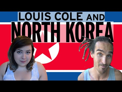 Louis Cole and North Korea // Megan MacKay