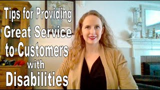 10 Tips for Providing Great Service to Customers with Disabilities