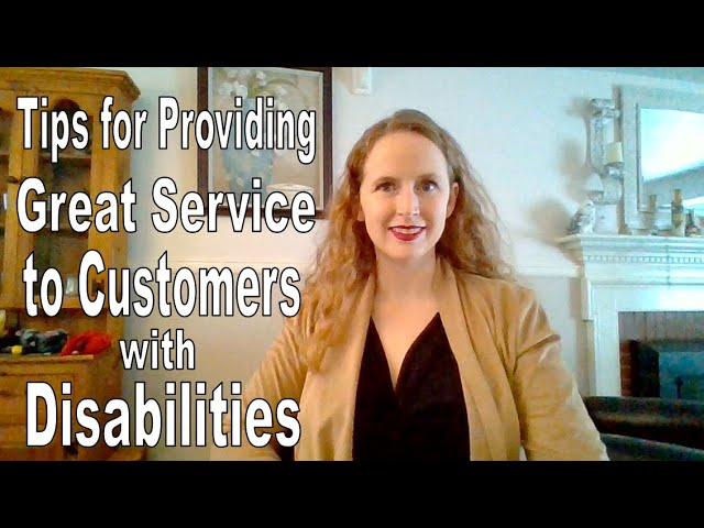 Video & Transcript: 10 Tips for Providing Great Service to Customers with Disabilities