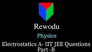 Electrostatics A - IIT JEE solved questions -Part B, Class 12 Physics in Hindi