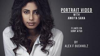 Portrait Video with Ankita Saha   Sony A7S3   A Portrait Video by Alex F Buchholz