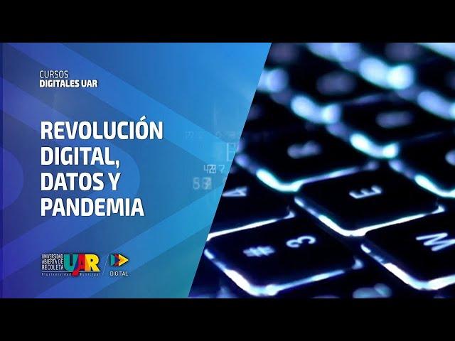 Curso Revolución Digital: Datos y pandemia | Semana 6