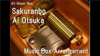 Sakuranbo/Ai Otsuka [Music Box]
