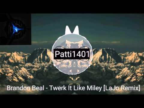 Brandon Beal - Twerk it Like Miley LaJo Reamix