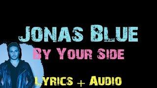 Jonas blue - by your side [ lyrics ]